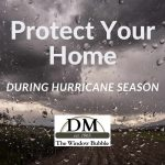 Protect Your Home during Hurricane Season with Window Bubble